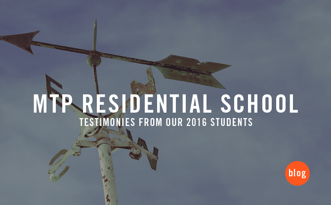 MTP Residential: Testimonies from our 2016 students