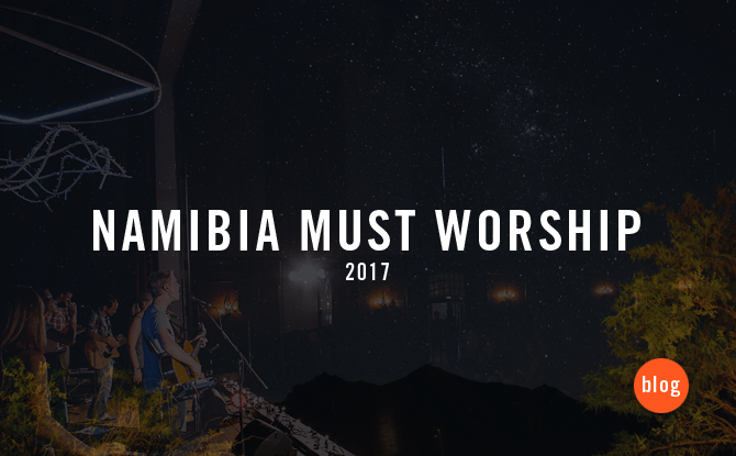 Namibia Must Worship: Coming up in 2017