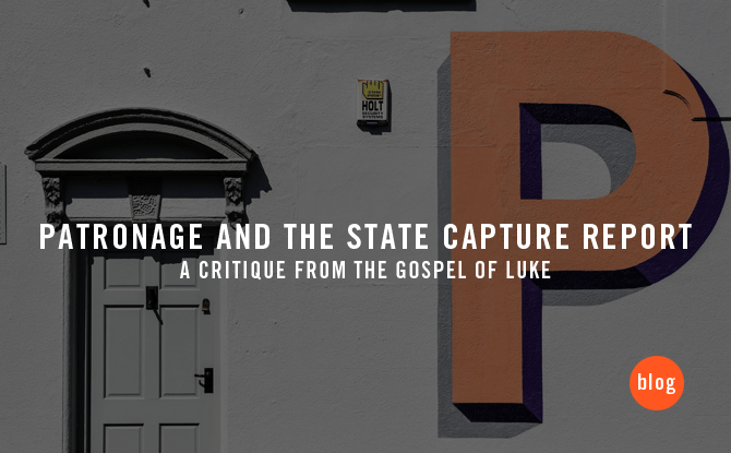 Patronage and the State Capture Report: A critique from the Gospel of Luke