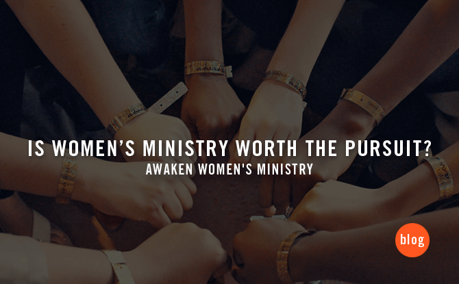 Is Women's Ministry Worth the Pursuit?