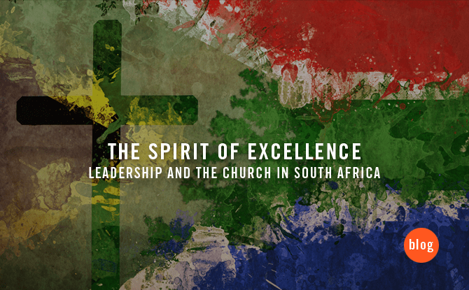 The Spirit of Excellence: Leadership and the church in South Africa