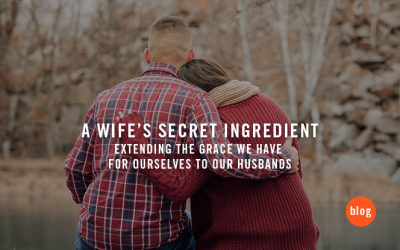 A Wife's Secret Ingredient – Extending the grace we have for ourselves to our husbands