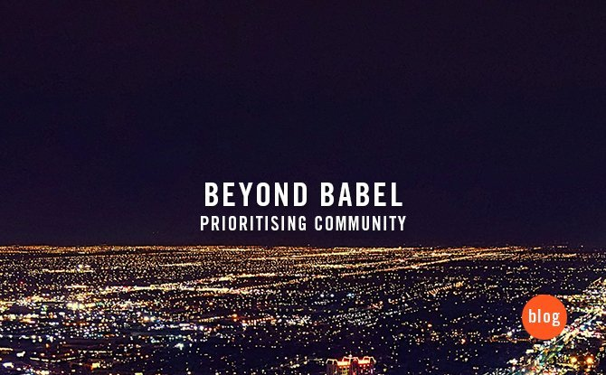Beyond Babel Prioritising Community