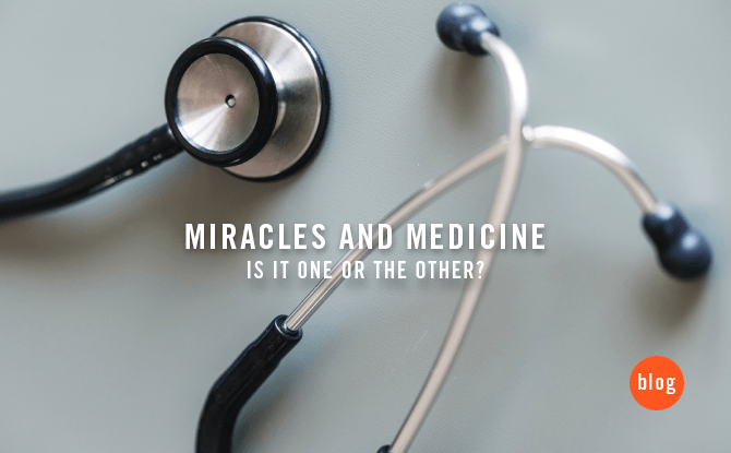 Miracles and Medicine: Is it one or the other?