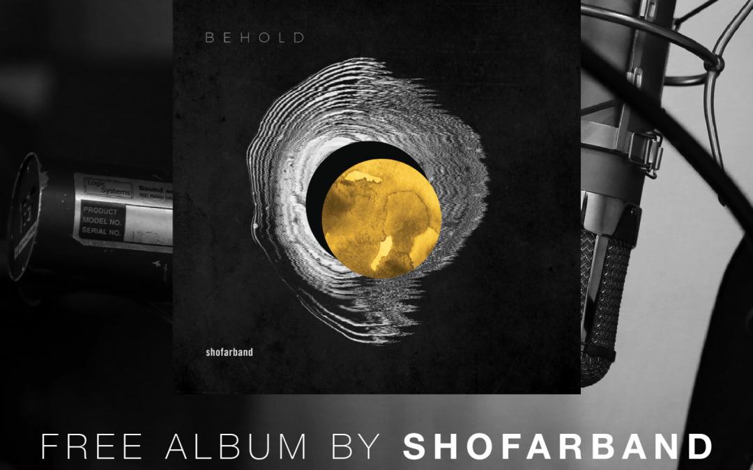ShofarBand's latest album, 'Behold', turns our gaze to God